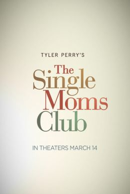 tyler-perry-s-the-single-moms-club-35823-poster-xlarge-resized